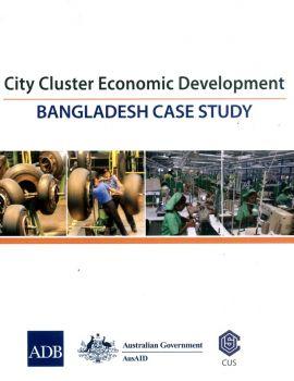 City Cluster Economic Development: Bangladesh Case Study